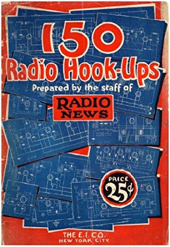 150 Radio Hook-Ups (1926) (English Edition)