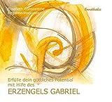 Erfülle dein göttliches Potential mit Hilfe des Erzengels Gabriel