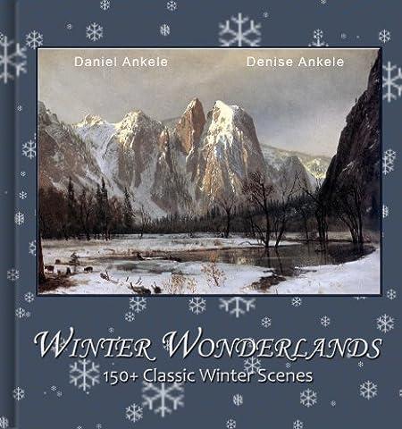 Winter Wonderlands: 150+ Classic Winter Scene