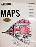 Railroad maps : [highways, cities, stations, signals, tonnage].