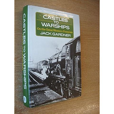 Castles to Warships: On the Great Western Footplate by Jack Gardner (1986-04-26)