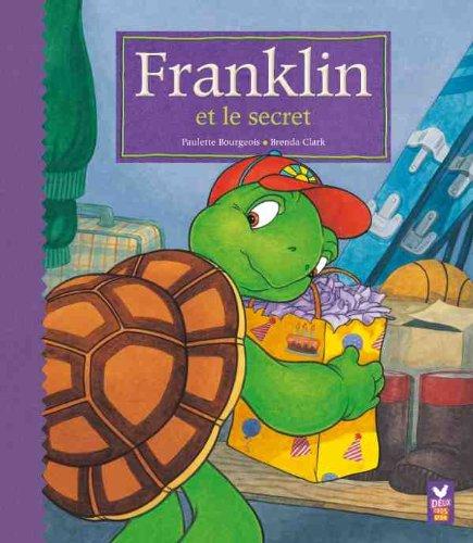 Franklin et le secret par PAULETTE ; CLARK, BRENDA BOURGEOIS
