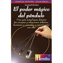 El Poder Magico del Pendulo (Ciencia Oculta/ Occult Science) (Spanish Edition) by Leonardo Hecken (2001-06-02)