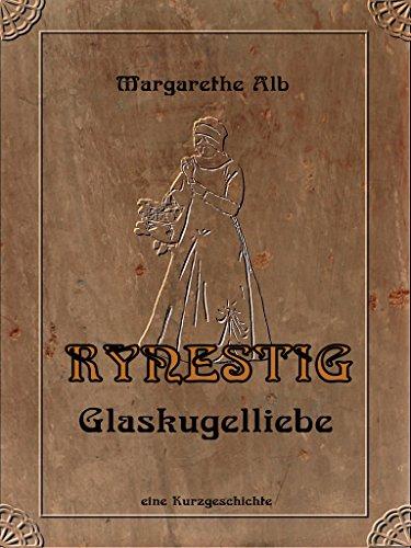 Buchseite und Rezensionen zu 'Rynestig: Glaskugelliebe' von Margarethe Alb