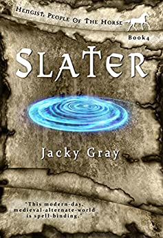 Slater: Modern-day, Medieval-alternate-world (Hengist-People of the Horse Book 4) (English Edition) di [Gray, Jacky]