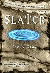 Slater: Modern-day, Medieval-alternate-world (Hengist-People of the Horse Book 4)