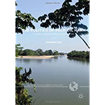 The Politics of Palm Oil Harm: A Green Criminological Perspective (Palgrave Studies in Green Criminology)