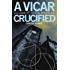A Vicar, Crucified: An Abbot Peter Mystery (Abbot Peter Mysteries)
