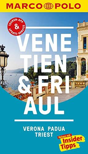MARCO POLO Reiseführer Venetien, Friaul, Verona, Padua, Triest: inklusive Insider-Tipps, Touren-App, Update-Service und offline Reiseatlas (MARCO POLO Reiseführer E-Book)