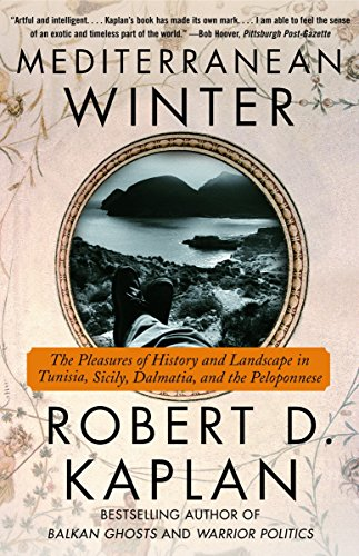 Mediterranean Winter: The Pleasures of History and Landscape in Tunisia, Sicily, Dalmatia, and the Peloponnese (Vintage Departures)