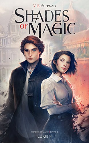 Shades of Magic - tome 1 par V. e. Schwab