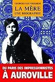 Telecharger Livres La Mere Une biographie (PDF,EPUB,MOBI) gratuits en Francaise