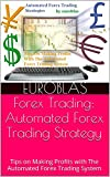Forex Trading: Automated Forex Trading Strategy: Tips on Making Profits with The Automated Forex Trading System (English Edition)
