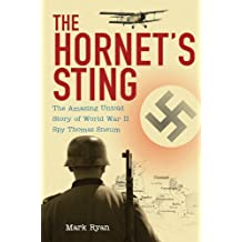 The Hornet's Sting: The Amazing Untold Story of World War II Spy Thomas Sneum by Mark Ryan (2009-04-01)