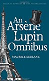 An Arsène Lupin Omnibus (Tales of Mystery & The Supernatural)