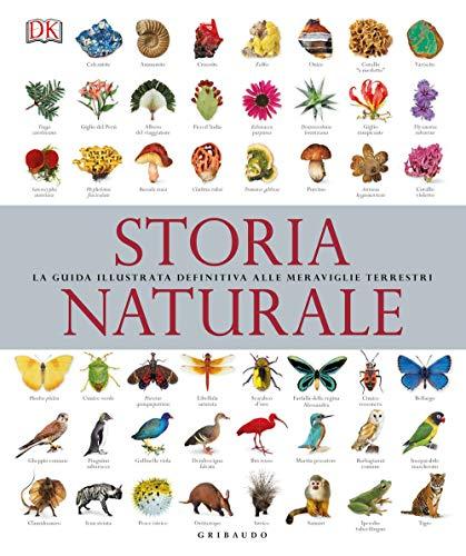 Storia naturale. La guida illustrata definitiva alle meraviglie terrestri