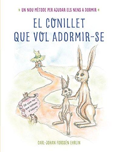 El conillet que vol adormir-se: Un nou mètode per ajudar els nens a dormir (Llibres per llegir abans de dormir) por Carl-Johan Forssén Ehrlin