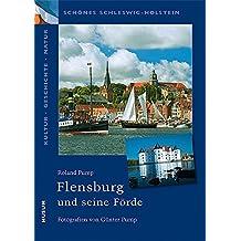 Schönes Schleswig-Holstein: Kultur - Geschichte - Natur: Flensburg und seine Förde