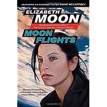 Moon Flights by Elizabeth Moon (2009-06-30)