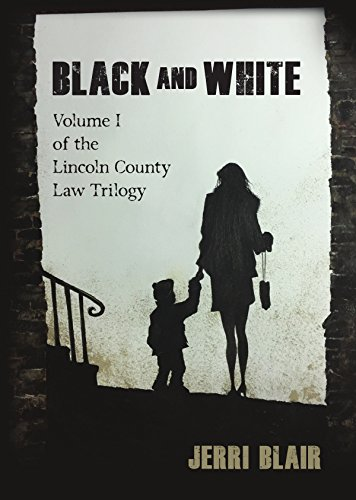 Book cover image for Black and White: Volume I of the Lincoln County Law Trilogy