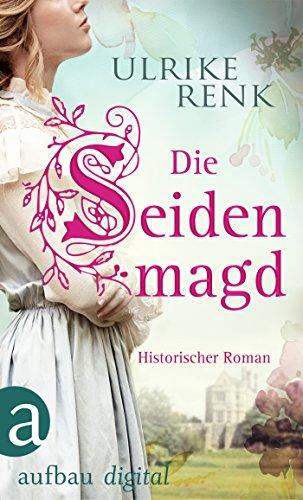 Buchseite und Rezensionen zu 'Die Seidenmagd: Historischer Roman' von Ulrike Renk