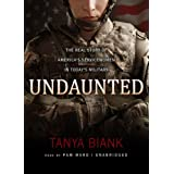 Undaunted: The Real Story of America's Servicewomen Intoday's Military: Library Edition