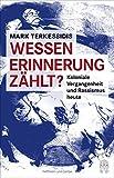 Wessen Erinnerung zählt?: Koloniale Vergangenheit und Rassismus heute - Mark Terkessidis