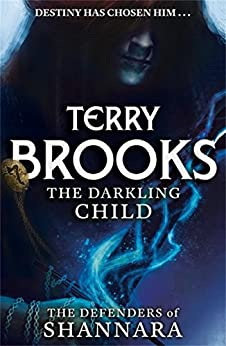 The Darkling Child: The Defenders of Shannara by [Brooks, Terry]