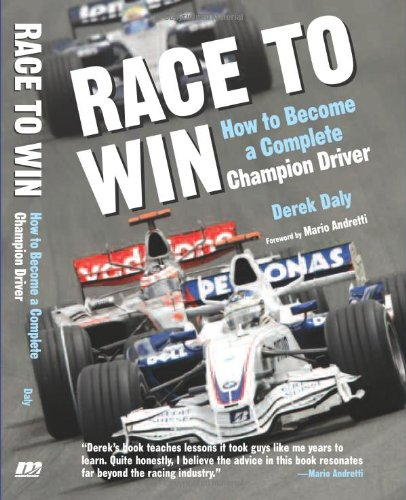 Race to Win: How to Become a Complete Champion Driver: How to Become a Champion Race Car Driver