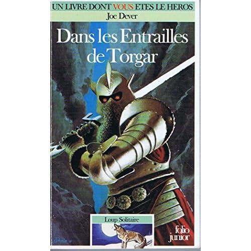 Loup Solitaire Tome 10 : Dans les entrailles de Torgar