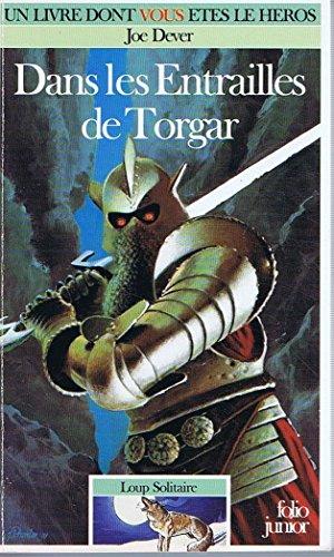 Loup Solitaire Tome 10 : Dans les entrailles de Torgar par Joe Dever