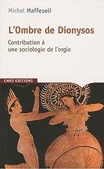 L'Ombre de Dionysos de Michel Maffesoli