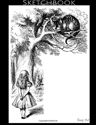 Sketchbook, Alice and the Cheshire Cat: Blank Pages for your Art Work, Extra large (8.5 x 11) 150 Pages (Cheshire Cat Body)