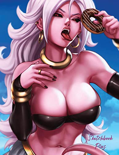 Sketchbook Plus: Anime Girls: 100 Large High Quality Sketch Pages (Android 21)