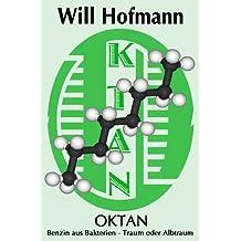 Oktan: Benzin durch Bakterien - Traum oder Albtraum?