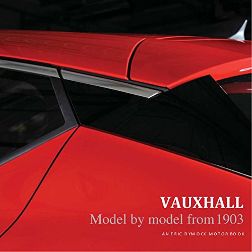 Vauxhall: Model by Model from 1903 (Eric Dymock Motor Books) (English Edition) por Eric Dymock