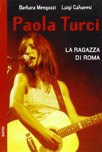 Paola Turci. La ragazza di Roma