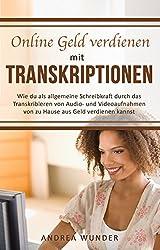 Online Geld verdienen mit Transkriptionen: Wie du als allgemeine Schreibkraft durch das Transkribieren von Audio- und Videoaufnahmen von zu Hause aus Geld verdienen kannst (Arbeiten von zuhause 1)