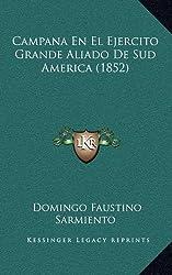 Campana En El Ejercito Grande Aliado de Sud America (1852)