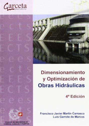 Dimensionamiento y Optimización de Obras Hidráulicas. 4ª edición (Texto (garceta))