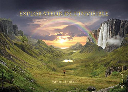 Explorateur de l'invisible : Guide pratique par Yann Lipnick