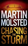 Front cover for the book Chasing the Storm by Martin Molsted