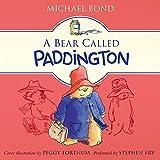 A Bear Called Paddington: the original story of the bear from Darkest Peru