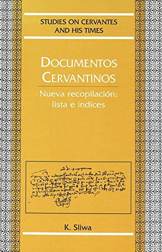 Descargar Libro Documentos Cervantinos: Nueva Recopilacion Lista e Indices (Studies on Cervantes and His Time) de Krzysztof Sliwa