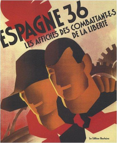Espagne 36 : Les affiches des combattant-e-s de la liberté. par Anne-Marie Bibian
