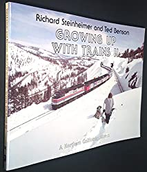 Growing Up with Trains II: A Northern California Album (Interurbans Special 88)