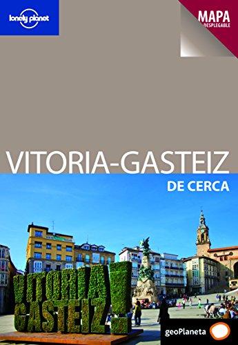 Vitoria-Gasteiz De cerca 1 (Guías De cerca Lonely Planet)