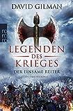 Legenden des Krieges: Der einsame Reiter (Thomas Blackstone, Band 3) - David Gilman