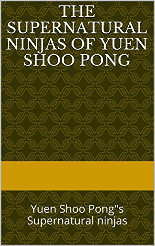The supernatural ninjas of Yuen Shoo Pong: Yuen Shoo Pong