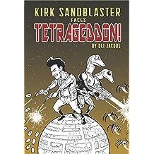 Kirk Sandblaster Faces TETRAGEDDON